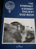 The Somerset and Dorset Railway Quiz Book Ray Pitman