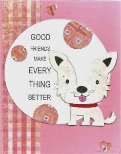 Puppy Friendship Card Good Friends Make Everything Better A2