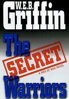 The Secret Warriors: A Men at War Novel by W.E.B. Griffin