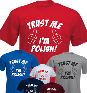 Trust Me I'm Polish ! Poland Polska Funny New T-shirt Gift