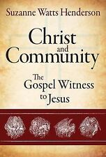 Christ and Community : The Gospel Witness to Jesus: By Henderson, Suzanne Wat...