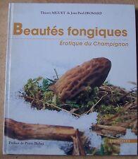 #) Beautés fongiques, érotique du champignon - Thierry Miguet Jean Paul Dromard