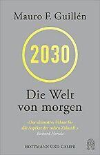 2030: Die Welt von morgen von Guillén, Mauro   Buch   Zustand sehr gut