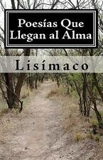 Poesìas Que Llegan Al Alma by Lisìmaco (2010, Paperback)