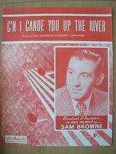 VINTAGE SHEET MUSIC - CAN I CANOE YOU UP THE RIVER - SAM BROWNE