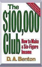 The $100,000 Club: How to Make a Six-Figure Income Benton, D. A. Hardcover