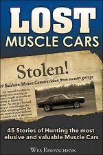 Lost Muscle Cars 45 historias de caza el más esquivo y valioso Muscle Cars