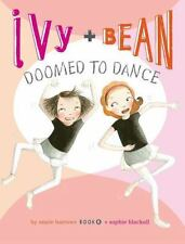 Ivy and Bean Doomed to Dance (Book 6): By Barrows, Annie