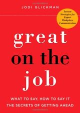 Great on the Job: What to Say, How to Say It. The
