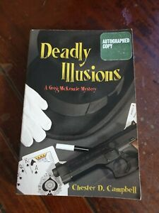Signed Autographed ~ Deadly Illusions A Greg McKenzie Mystery Chester D Campbell