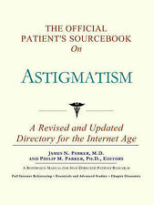 The Official Patient's Sourcebook on Astigmatism by