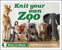 Knit Your Own Zoo: Best in Show by Joanna Osborne, Sally Muir (Hardback, 2013)