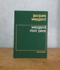 GUERRES MONDIALES MARNE FOCH ALGERIE WEYGAND MON PERE (JACQUES WEYGAND 1970).