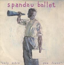 45 TOURS--SPANDAU BALLET--ONLY WHEN YOU LEAVE--1984