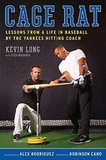 Cage Rat : Lessons from a Life in Baseball by the Yankees Hitting Coach