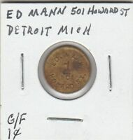 (U) Token - Detroit, MI - Ed  Mann - 501 Howard Street - G/F One Cent in Trade