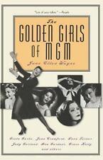 The Golden Girls of MGM: Greta Garbo, Joan Crawford, Lana Turner, Judy Garland,