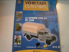 ** Véhicules Postaux d'hier et d'aujourd'hui n°44 Le Citroën Type 23 de 1946