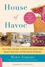 House of Havoc: How to Make--and Keep--a Beautiful Home Despite Cheap -ExLibrary