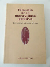 1997 FILOSOFIA DE LO MARAVILLOSO POSITIVO E. Sanchez Calvo SPANISH Ed OCCULT