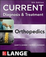 LANGE CURRENT: Diagnosis and Treatment in Orthopedics by Harry Skinner (2013,...