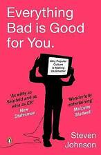 Good, Everything Bad is Good for You: How Popular Culture is Making Us Smarter,