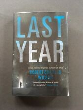 Last Year by Robert Charles Wilson (2016, Hardcover), 1st/1st