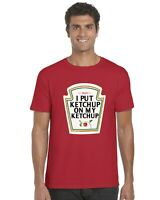 I Put Ketchup On My Ketchup Funny Adults T-Shirt Tee Top Sizes S-XXL