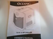 Oceanic 1/6 & 1/4 HP Aquarium Chiller Owners & Operating Manual, Very Good Cond.