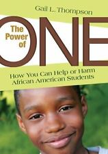 The Power of One : How You Can Help or Harm African American Students (2009,...