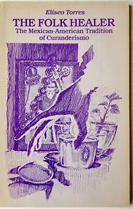 FOLK HEALER: MEXICAN-AMERICAN CURANDERISMO by Eliseo Torres- SIGNED pamphlet VG+