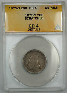 1875-S Seated Liberty 20 Cent Piece, ANACS GD-4 Details (Scratched)
