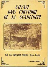 GOYAVE DANS L'HISTOIRE DE LA GUADELOUPE - Etude d'une Habitation-Sucrerie...