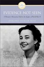 Evidence Not Seen: A Woman's Miraculous Faith in the Jungles of World War II, Da