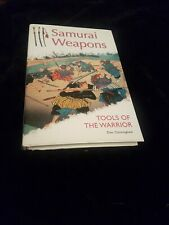 Samurai Weapons: Tools of the Warrior by Don Cunningham