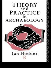 THEORY AND PRACTICE IN ARCHAEOLOGY - HODDER, IAN - NEW PAPERBACK PAPERBACK
