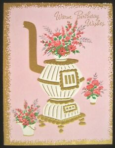 Vintage Birthday Greeting Card Gilded Pot Belly Stove & Flowers 1950's Sunshine