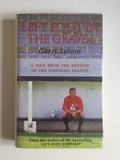 LEFT FOOT IN THE GRAVE GARRY NELSON CHARLTON TORQUAY RARE FOOTBALL BOOK 1997