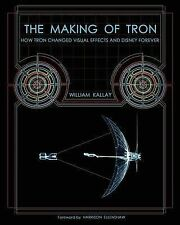 The Making of Tron: How Tron Changed Visual Effects and Disney Forever by William Kallay (Paperback / softback, 2011)
