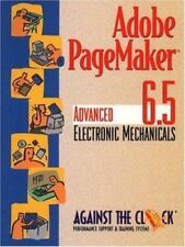 Adobe? PageMaker? 6.5 : Advanced Electronic Mechanicals and Student CD Package