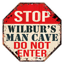 OTGM-0341 STOP WILBUR'S MAN CAVE Tin Rustic Sign Man Cave Decor Gift Ideas