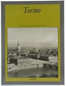 TORINO. Immagini del XIX secolo dagli Archivi Alinari.