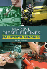NEW Marine Diesel Engines: Care and Maintenance by Peter Caplen