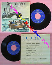 LP 45 7'' EDMONDO DE AMICIS Cuore Naufragio C.E.B 8 no cd mc