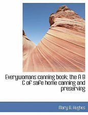 NEW Everywomans canning book; the A B C of safe home canning and preserving