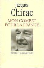 JACQUES CHIRAC - MON COMBAT POUR LA FRANCE - TEXTES ET INTERVENTIONS