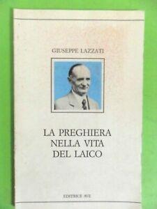 LAZZATI. LA PREGHIERA NELLA VITA DEL LAICO. AVE 1991