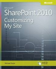 Microsoft SharePoint 2010: Customizing My Site: Harness the Power of Social Com
