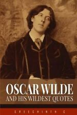 Oscar Wilde and His Wildest Quotes by Sreechinth C (2016, Paperback)