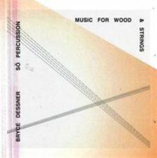 SO PERCUSSION/BRYCE DESSNER (THE NATIONAL) - BRYCE DESSNER: MUSIC FOR WOOD AND S